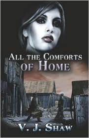 All The Comforts Of Home - V.  J. Shaw