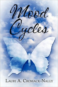 Mood Cycles - Lauri  A. Cromack-Nally