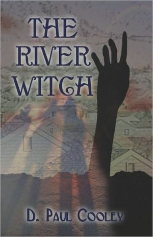 The River Witch - D. Paul Cooley, D. Paul Cooley