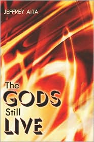 The Gods Still Live - Jeffrey Aita