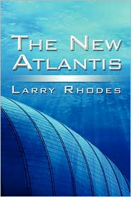 The New Atlantis - Larry Rhodes