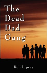 The Dead Dad Gang - Rob Lipsey