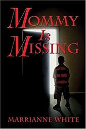Mommy Is Missing - White, Marrianne