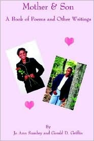 Mother and Son: A Book of Poems and Other Writings - Jo Ann Sumbry, Gerald D. Griffin