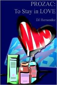 Prozac: To Stay in Love - DJ Hernandez
