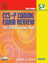 CCS-P Coding Exam Review 2005 : The Certification Step - With CD - Carol J. Buck, Cynthia Stahl and Judy Trueblood-Hatcher
