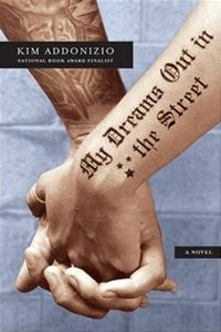 My Dreams Out In The Street: A Novel - Kim AddonizioKim Addonizio