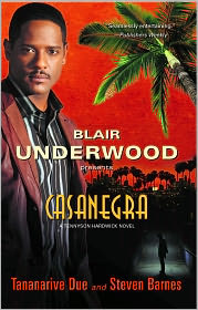 Blair Underwood Presents: Casanegra (Tennyson Hardwick Series #1) - Blair Underwood, With Tananarive Due, With Steven Barnes