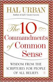 The 10 Commandments of Common Sense: Wisdom from the Scriptures for People of All Beliefs - Hal Urban