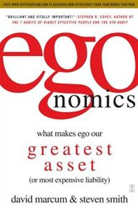 Egonomics: What Makes Ego Our Greatest Asset (Or Most Expensive Liability) - David Marcum,Steven SmithDavid Marcum,Steven Smith