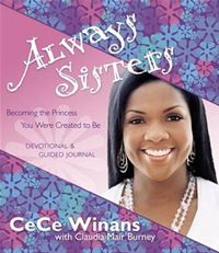 Always Sisters: Becoming The Princess You Were Created To Be - CeCe Winans