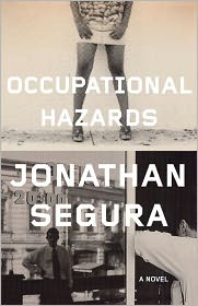 Occupational Hazards: A Novel - Jonathan Segura