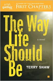 The Way Life Should Be: A Novel - Terry Shaw