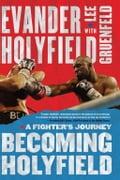 Becoming Holyfield - Evander Holyfield, Lee Gruenfeld