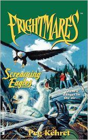 Screaming Eagles - Peg Kehret