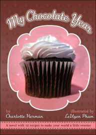 My Chocolate Year: A Novel with 12 Recipes Charlotte Herman Author