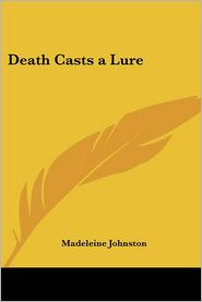 Death Casts A Lure - Madeleine Johnston