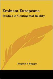 Eminent Europeans - Eugene S. Bagger