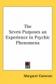 Seven Purposes an Experience in Psychic Phenomena - Margaret Cameron