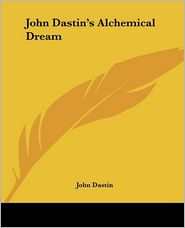 John Dastin's Alchemical Dream