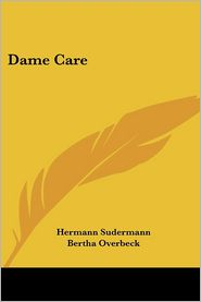 Dame Care - Hermann Sudermann, Bertha Overbeck (Translator)