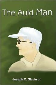 The Auld Man - Joseph C. Glavin
