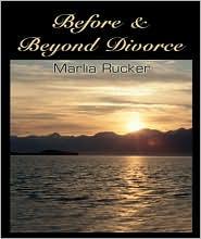 Before and Beyond Divorce - Marlia Rucker