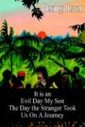 It Is an Evil Day My Son: The Day the Stranger Took Us on a Journey