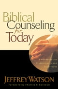 Biblical Counseling for Today - Jeffrey Watson
