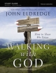 Personal Guide to Walking with God - John Eldredge