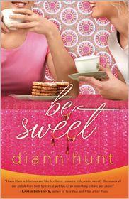 Be Sweet - Diann Hunt