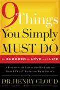 9 Things You Simply Must Do To Succeed In Love And Life - Henry Cloud