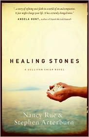 Healing Stones (Sullivan Crisp Series #1) - Nancy Rue, Stephen Arterburn