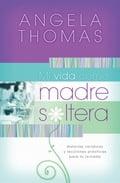 Mi vida como madre soltera - Angela Thomas