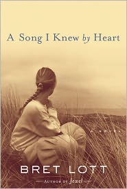 A Song I Knew By Heart - Bret Lott