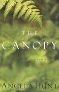 The Canopy - Angela Hunt