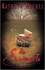 The Surrogate: A Novel - Kathryn Mackel