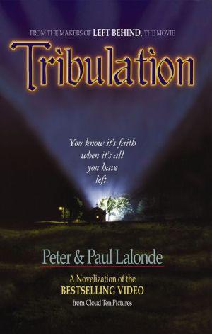 Tribulation: The Novel - Peter Lalonde, Paul Lalonde