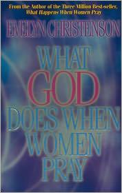 What God Does When Women Pray - Evelyn Christenson