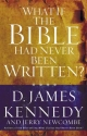 What If the Bible Had Never Been Written? - D. James Kennedy