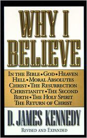 Why I Believe - James Kennedy