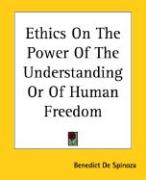 Ethics on the Power of the Understanding or of Human Freedom