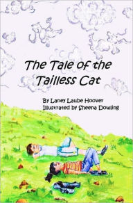 The Tale of the Tailless Cat - Laney Laube Hoover