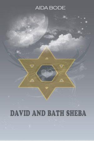 David and Bath Sheba - Aida Bode