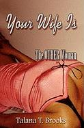 Your Wife Is the Other Woman
