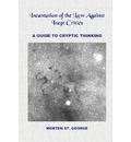 Incantation of the Law Against Inept Critics - Morten St. George