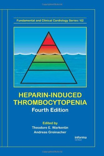 Heparin-Induced Thrombocytopenia (Fundamental and Clinical Cardiology) - Warkentin, Theodore E. and Andreas Greinacher