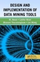 Design and Implementation of Data Mining Tools - Bhavani Thuraisingham; Mamoun Awad; Latifur Khan; Lei Wang