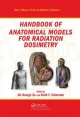 Handbook of Anatomical Models for Radiation Dosimetry - Xie George Xu; Keith F. Eckerman