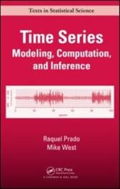 Time Series: Modeling, Computation, and Inference - Prado, Raquel / West, Mike